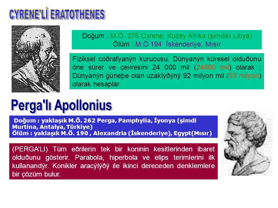 CYRENE Lİ ERATOTHENES Perga lı Apollonius