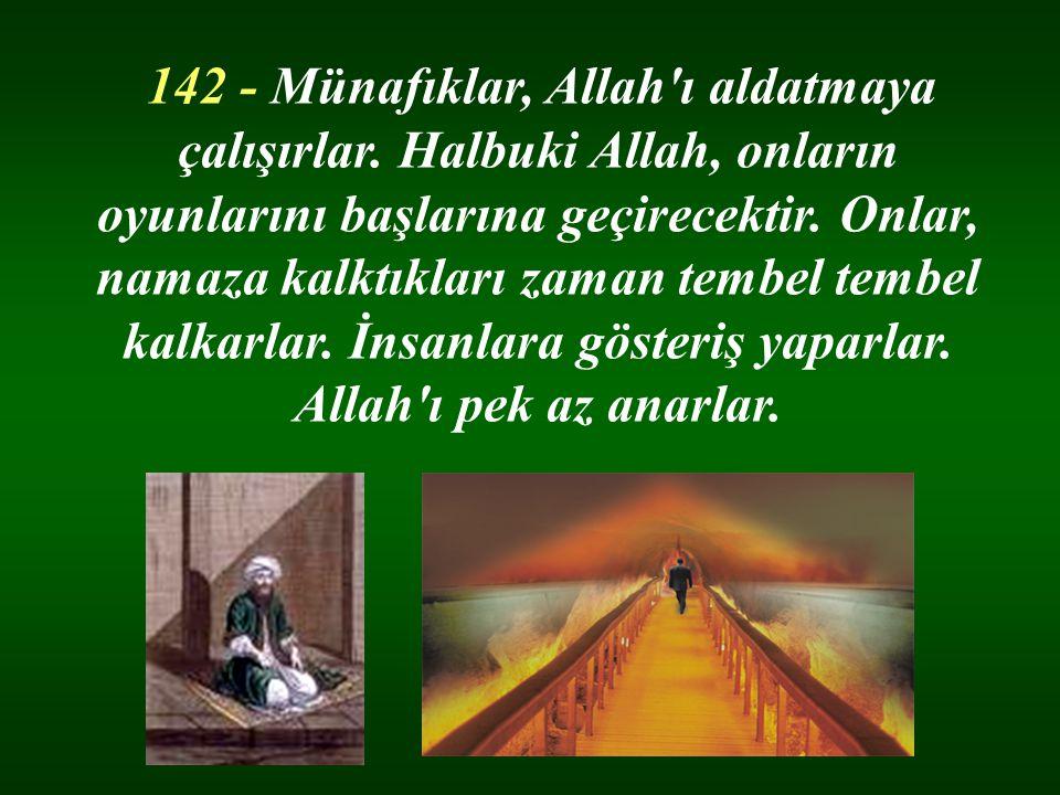 142 - Münafıklar, Allah ı aldatmaya çalışırlar