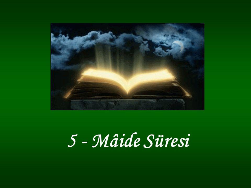 5 - Mâide Süresi