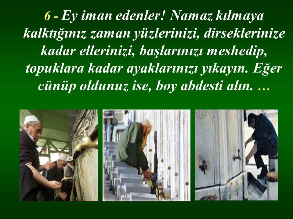 6 - Ey iman edenler.