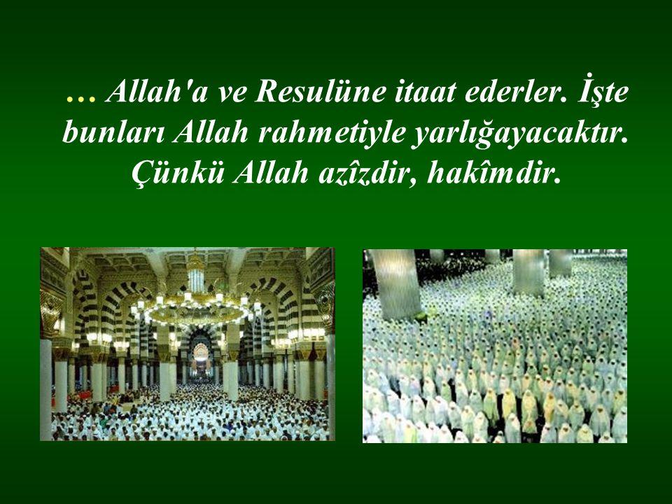 … Allah a ve Resulüne itaat ederler