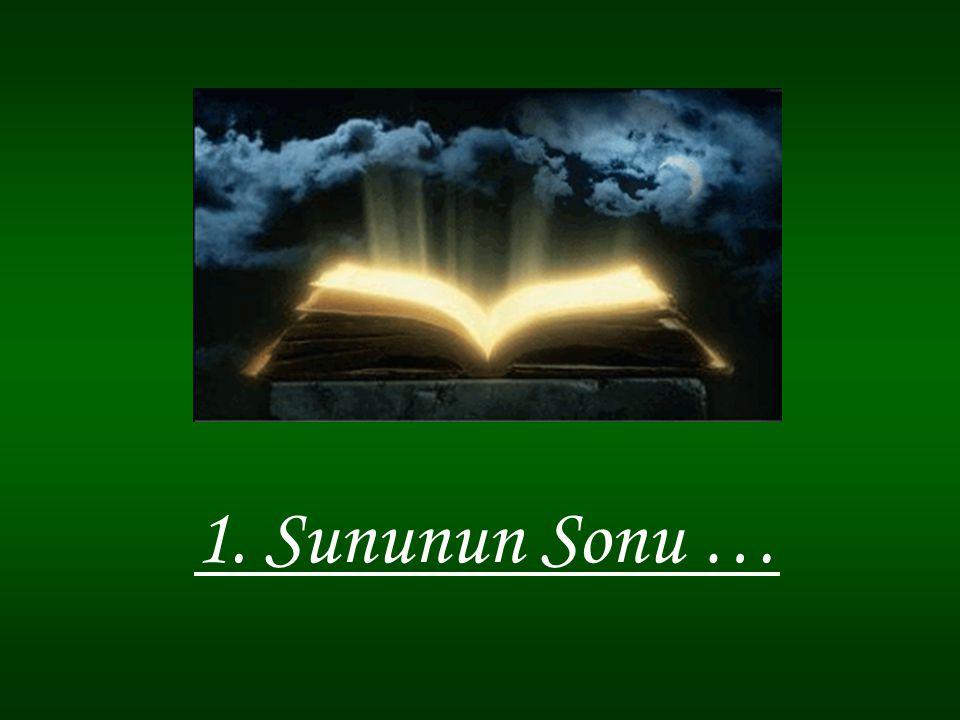 1. Sununun Sonu …