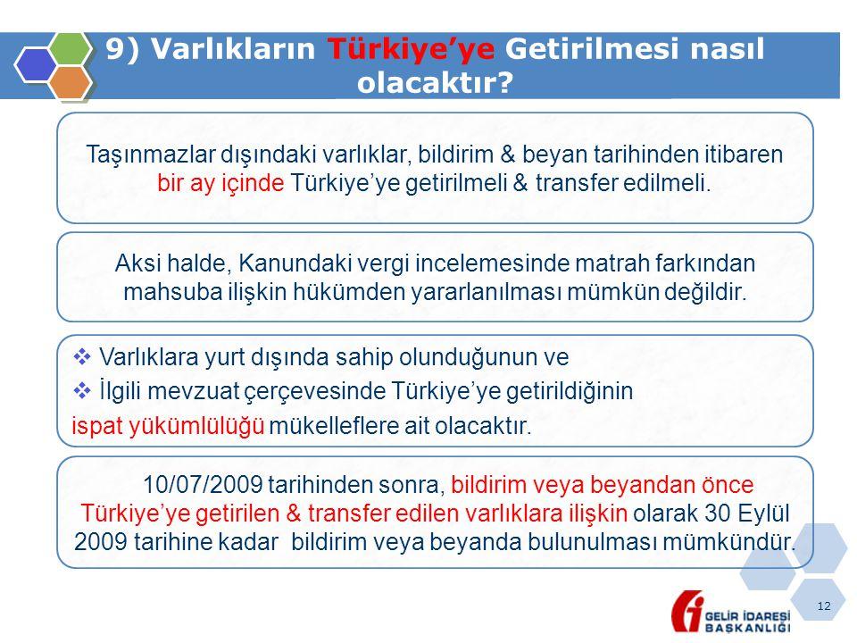9) Varlıkların Türkiye'ye Getirilmesi nasıl olacaktır