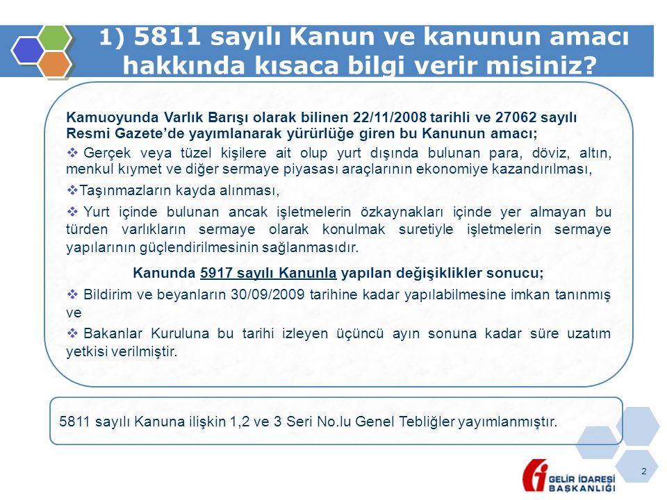 Kanunda 5917 sayılı Kanunla yapılan değişiklikler sonucu;