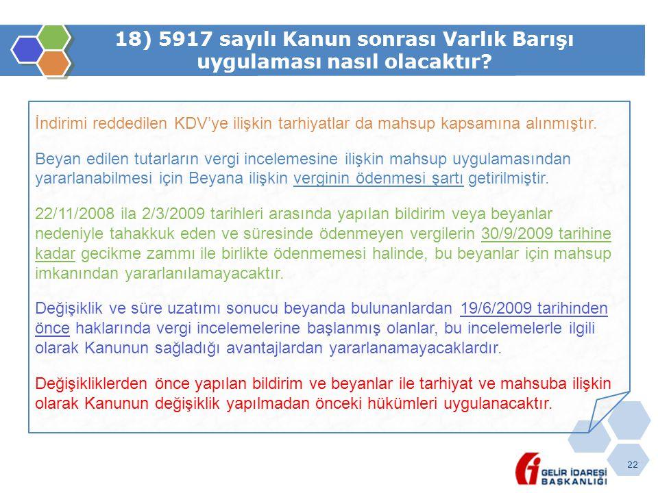 18) 5917 sayılı Kanun sonrası Varlık Barışı uygulaması nasıl olacaktır
