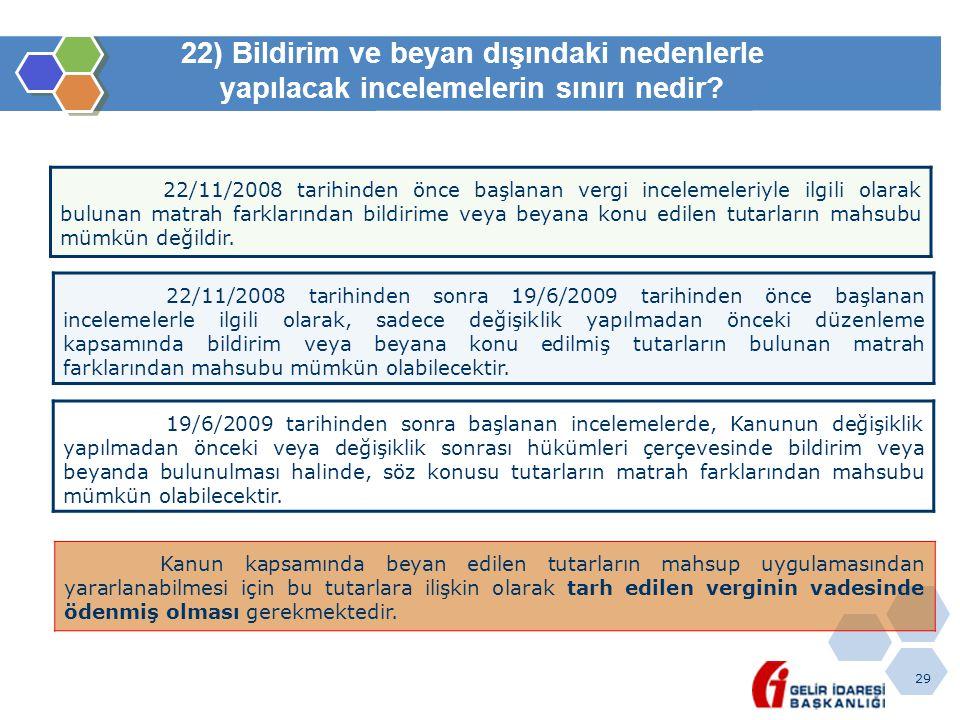 22) Bildirim ve beyan dışındaki nedenlerle yapılacak incelemelerin sınırı nedir