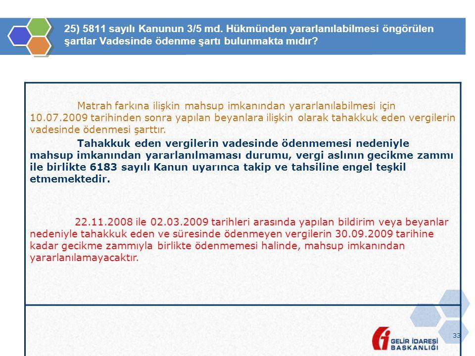 25) 5811 sayılı Kanunun 3/5 md. Hükmünden yararlanılabilmesi öngörülen şartlar Vadesinde ödenme şartı bulunmakta mıdır