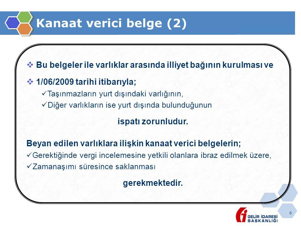 Kanaat verici belge (2) Bu belgeler ile varlıklar arasında illiyet bağının kurulması ve. 1/06/2009 tarihi itibarıyla;