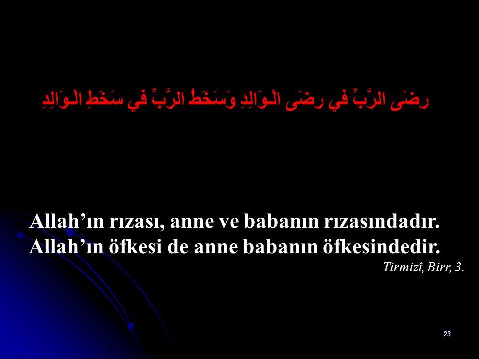 Allah'ın rızası, anne ve babanın rızasındadır.