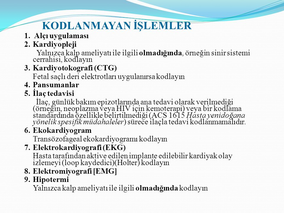 KODLANMAYAN İŞLEMLER 1. Alçı uygulaması 2