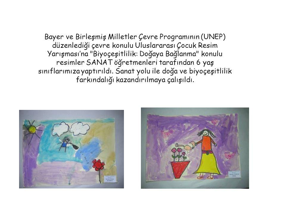 Bayer ve Birleşmiş Milletler Çevre Programının (UNEP) düzenlediği çevre konulu Uluslararası Çocuk Resim Yarışması'na Biyoçeşitlilik: Doğaya Bağlanma konulu resimler SANAT öğretmenleri tarafından 6 yaş sınıflarımıza yaptırıldı.