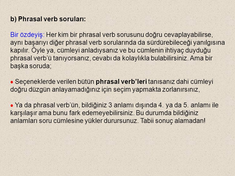 b) Phrasal verb soruları: