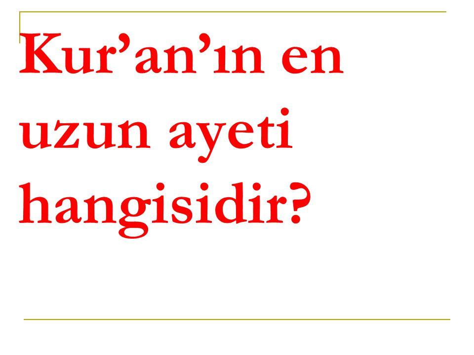 Kur'an'ın en uzun ayeti hangisidir