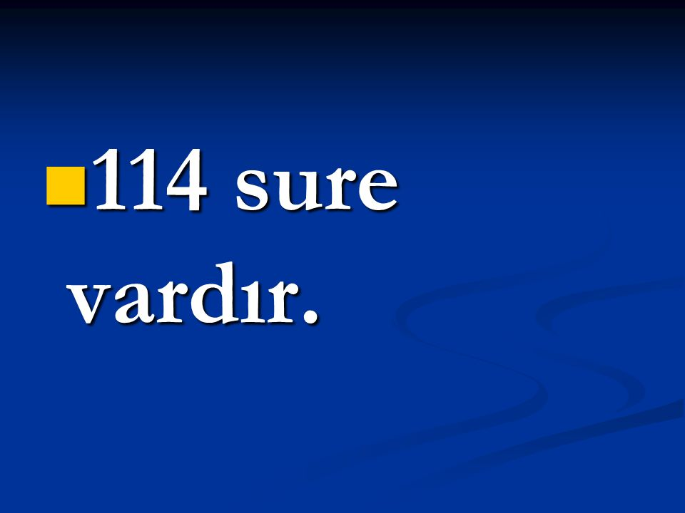 114 sure vardır.