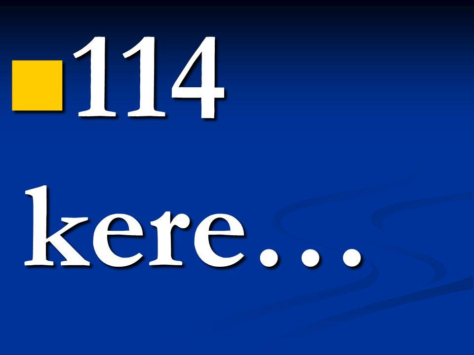 114 kere…