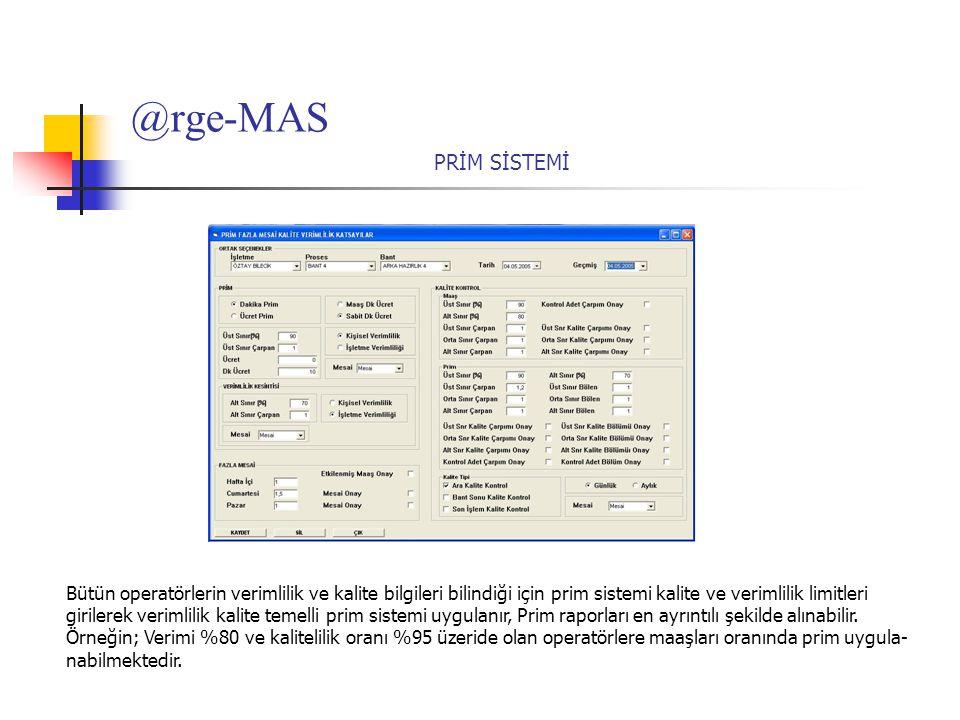 @rge-MAS PRİM SİSTEMİ. Bütün operatörlerin verimlilik ve kalite bilgileri bilindiği için prim sistemi kalite ve verimlilik limitleri.