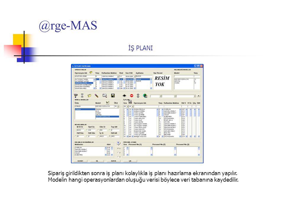 @rge-MAS İŞ PLANI. Sipariş girildikten sonra iş planı kolaylıkla iş planı hazırlama ekranından yapılır.