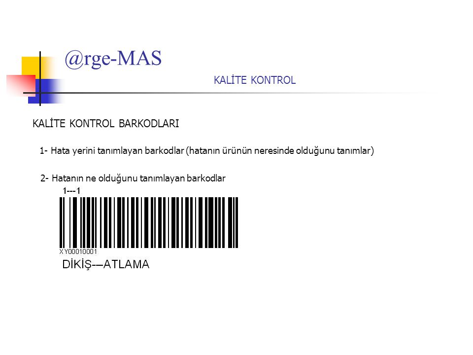@rge-MAS KALİTE KONTROL KALİTE KONTROL BARKODLARI