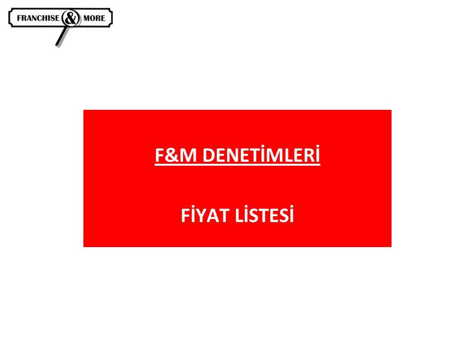 F&M DENETİMLERİ FİYAT LİSTESİ