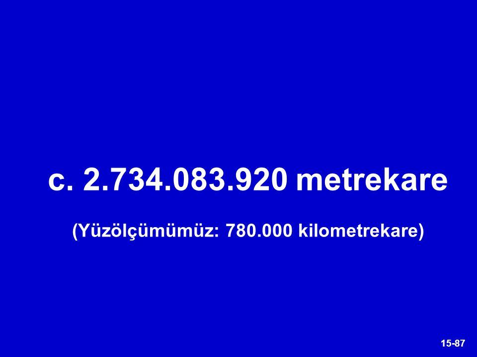 (Yüzölçümümüz: 780.000 kilometrekare)