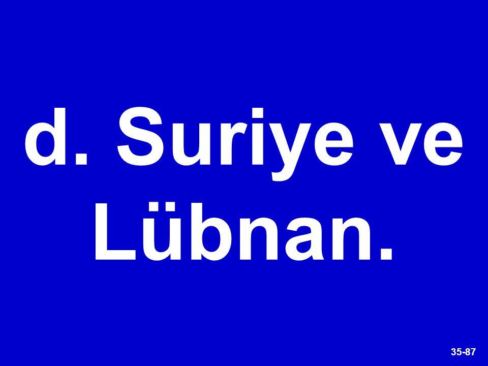 d. Suriye ve Lübnan.