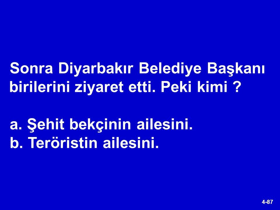 Sonra Diyarbakır Belediye Başkanı birilerini ziyaret etti. Peki kimi