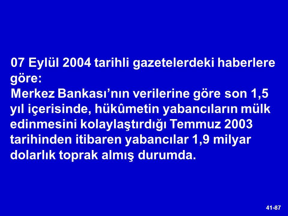 07 Eylül 2004 tarihli gazetelerdeki haberlere göre:
