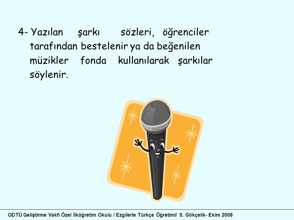 4- Yazılan şarkı sözleri, öğrenciler