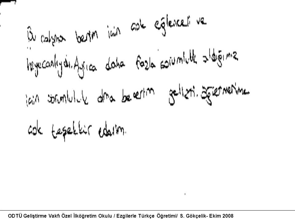 ODTÜ Geliştirme Vakfı Özel İlköğretim Okulu / Ezgilerle Türkçe Öğretimi/ S. Gökçelik- Ekim 2008