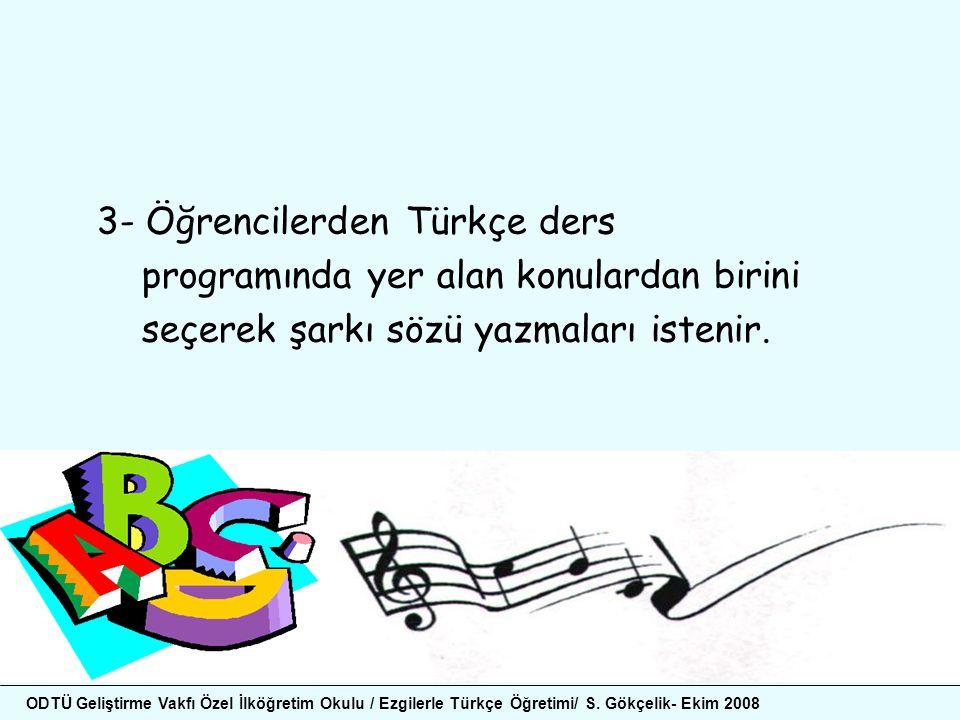 3- Öğrencilerden Türkçe ders programında yer alan konulardan birini