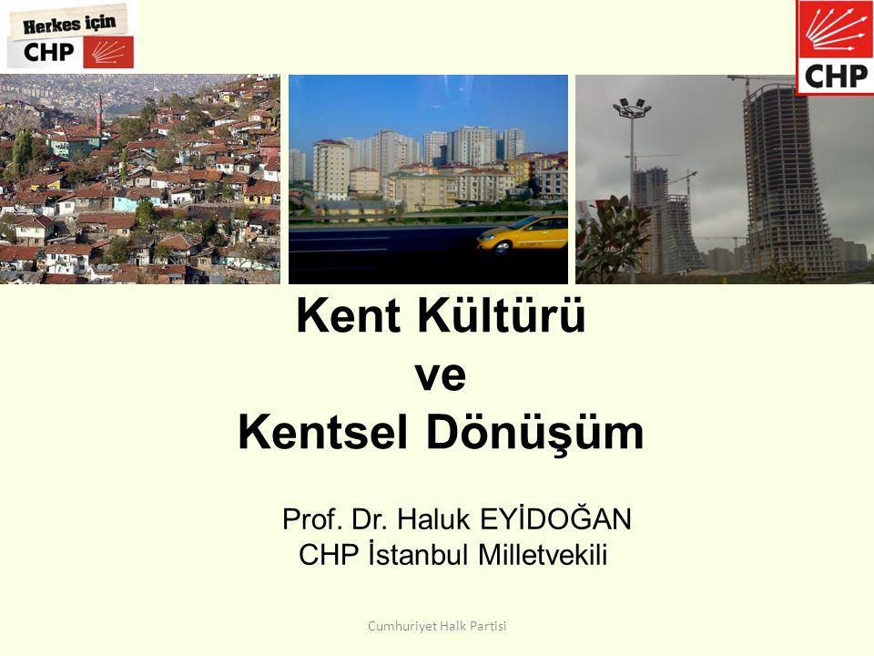 Kent Kültürü ve Kentsel Dönüşüm