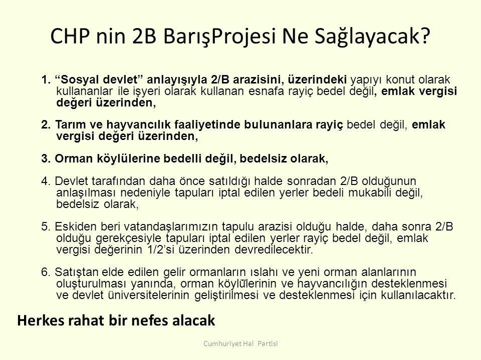 CHP nin 2B BarışProjesi Ne Sağlayacak