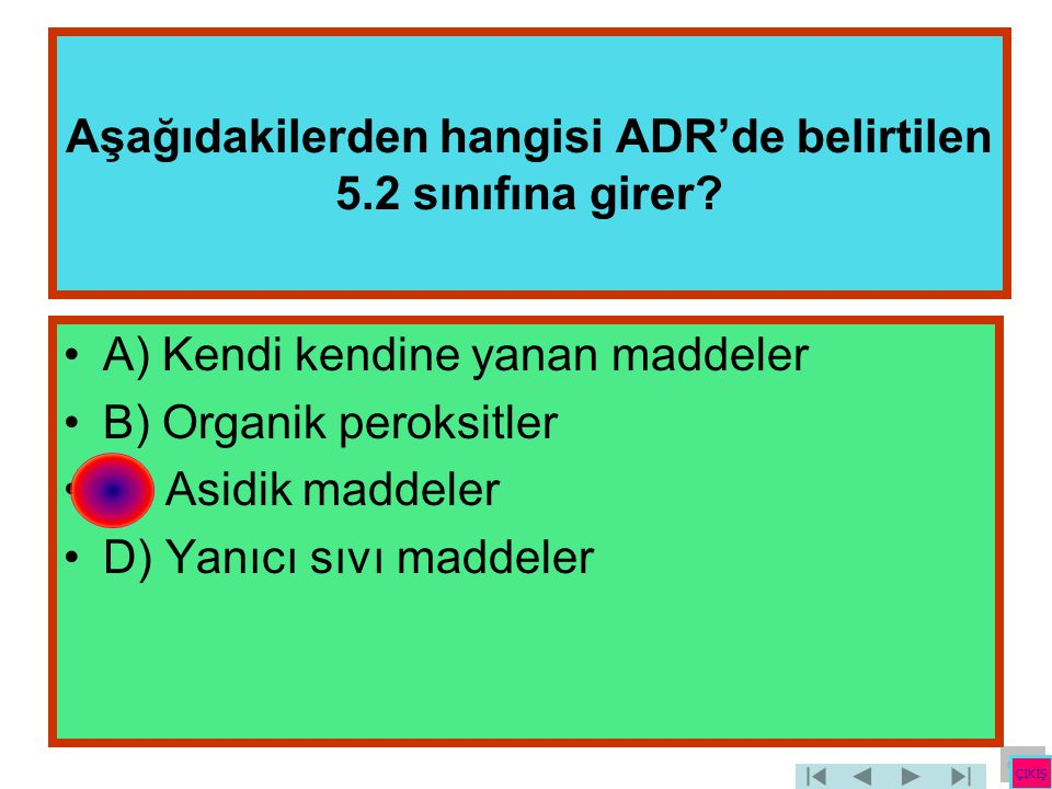 Aşağıdakilerden hangisi ADR'de belirtilen 5.2 sınıfına girer