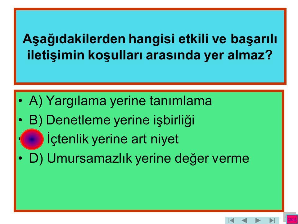 A) Yargılama yerine tanımlama B) Denetleme yerine işbirliği