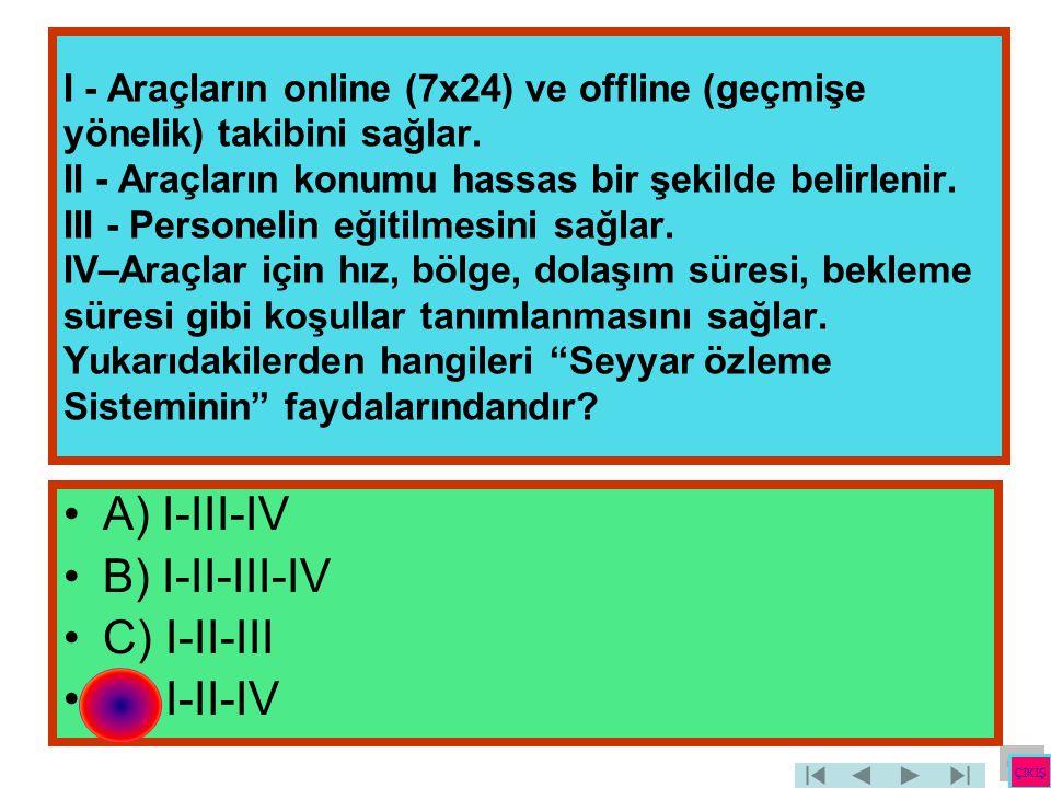 A) I-III-IV B) I-II-III-IV C) I-II-III D) I-II-IV