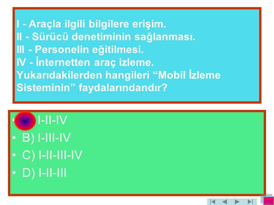 A) I-II-IV B) I-III-IV C) I-II-III-IV D) I-II-III