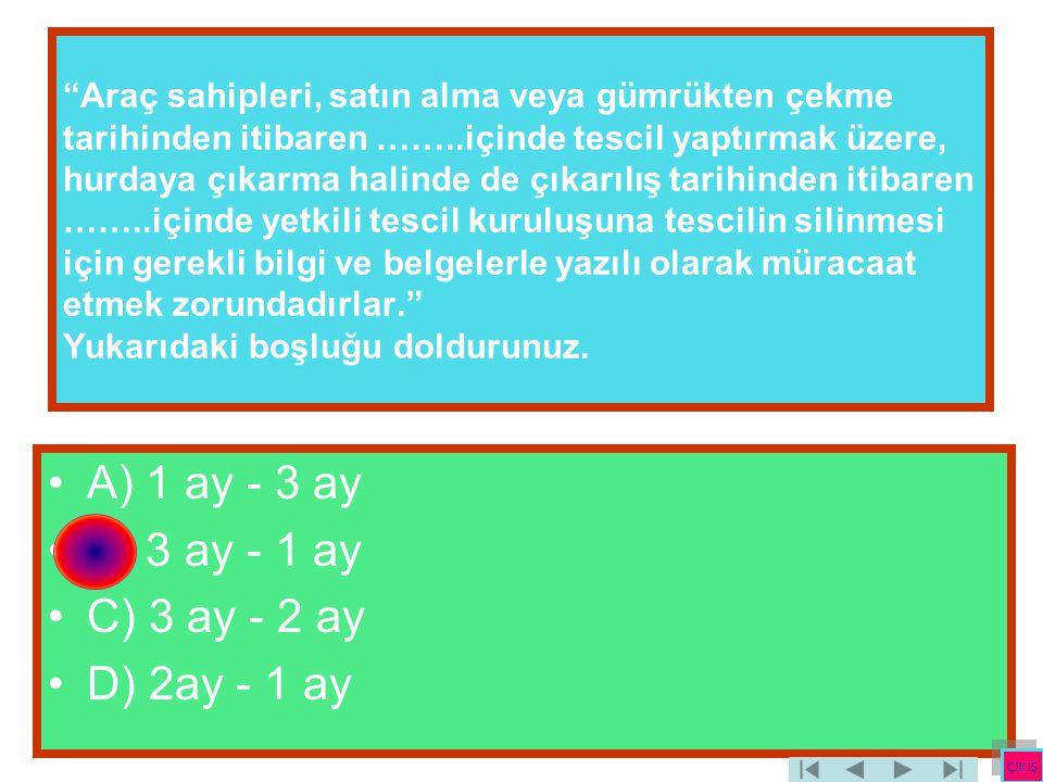 A) 1 ay - 3 ay B) 3 ay - 1 ay C) 3 ay - 2 ay D) 2ay - 1 ay
