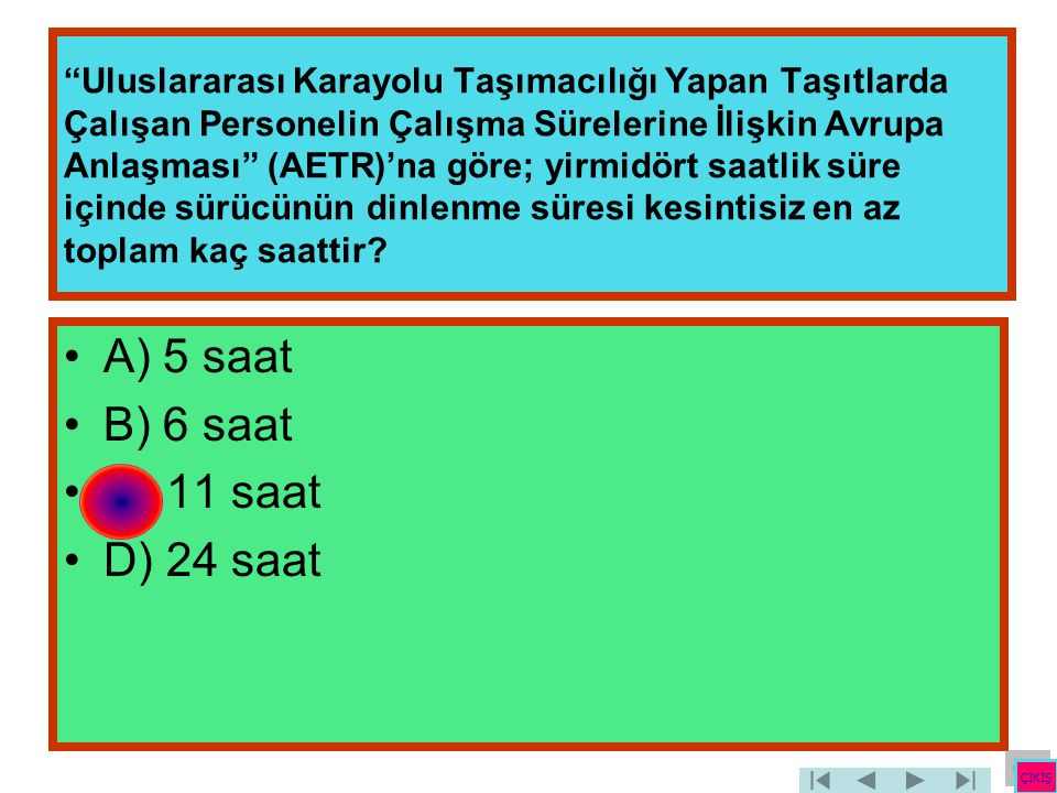 A) 5 saat B) 6 saat C) 11 saat D) 24 saat