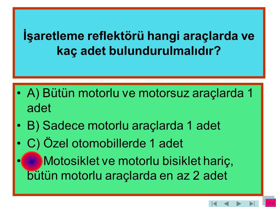 İşaretleme reflektörü hangi araçlarda ve kaç adet bulundurulmalıdır