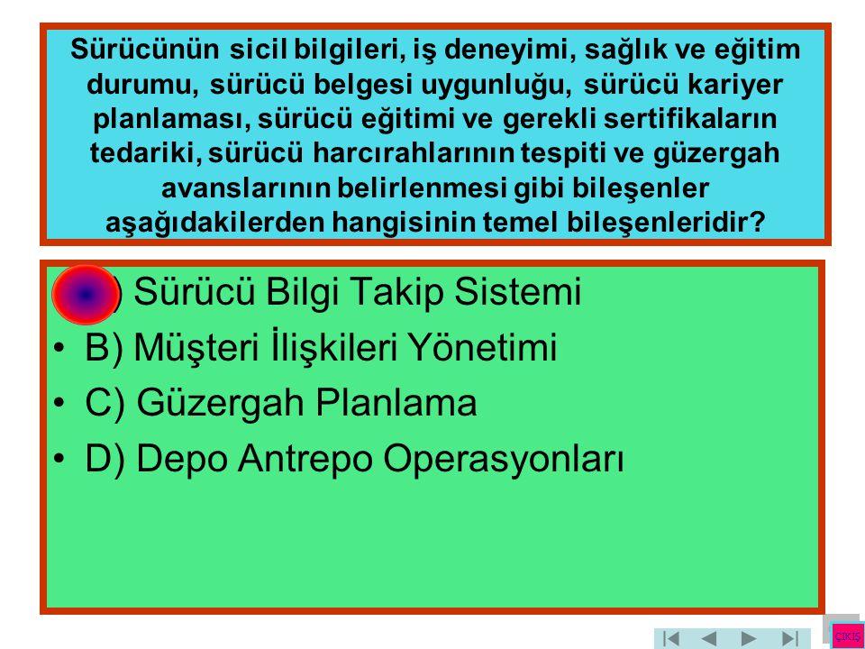 A) Sürücü Bilgi Takip Sistemi B) Müşteri İlişkileri Yönetimi
