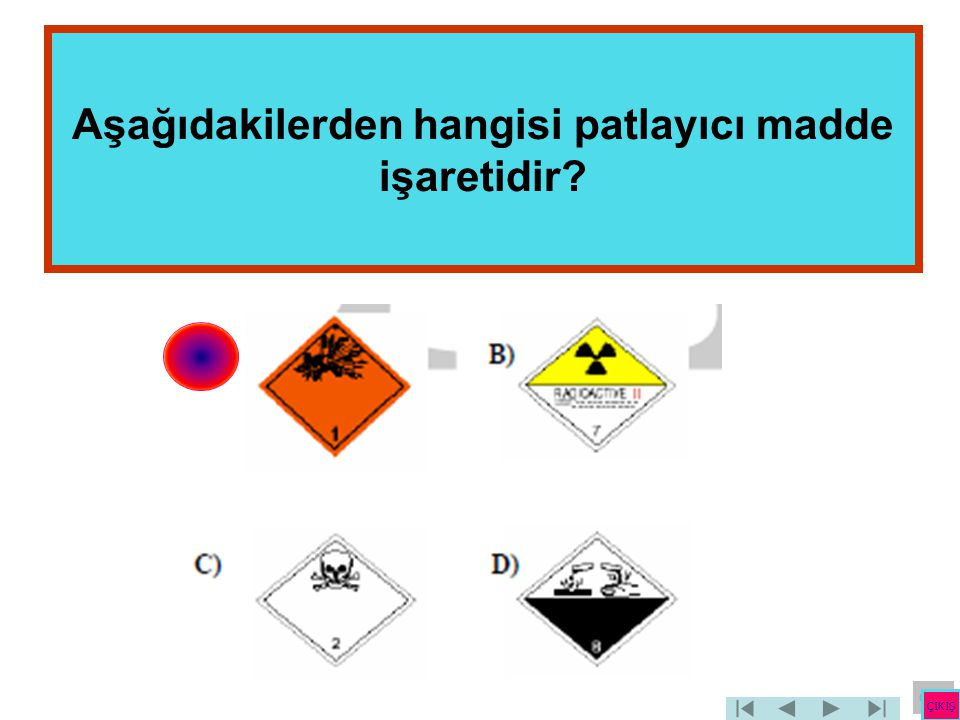 Aşağıdakilerden hangisi patlayıcı madde işaretidir