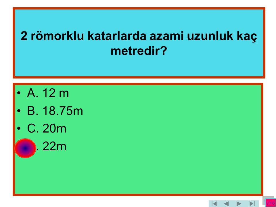 2 römorklu katarlarda azami uzunluk kaç metredir