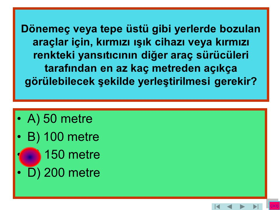 A) 50 metre B) 100 metre C) 150 metre D) 200 metre