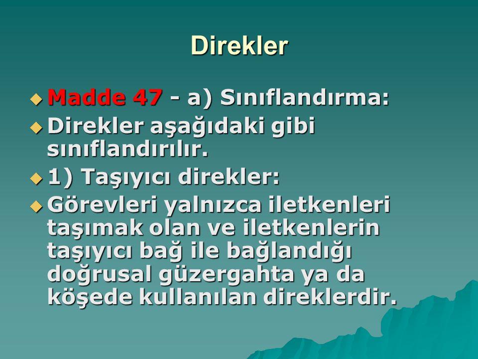 Direkler Madde 47 - a) Sınıflandırma: