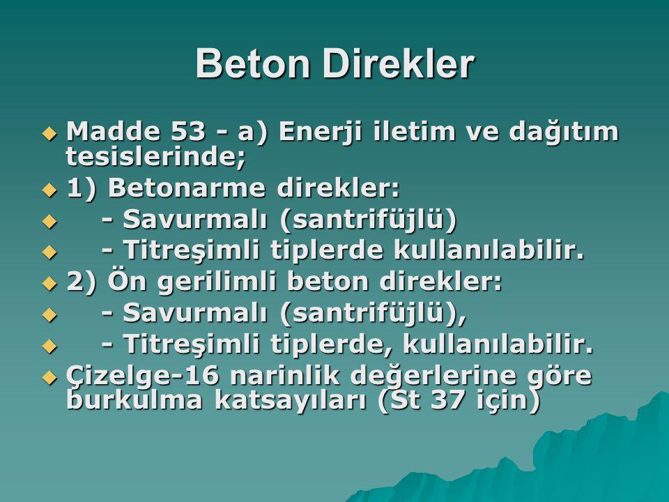Beton Direkler Madde 53 - a) Enerji iletim ve dağıtım tesislerinde;