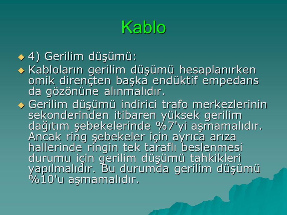 Kablo 4) Gerilim düşümü:
