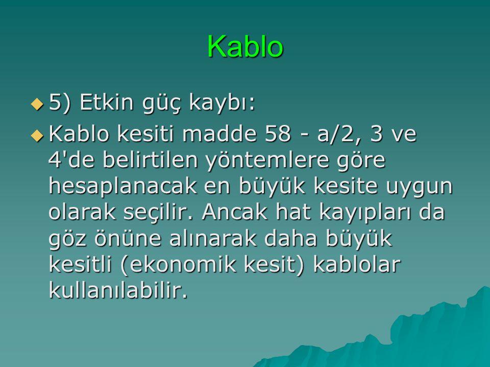 Kablo 5) Etkin güç kaybı: