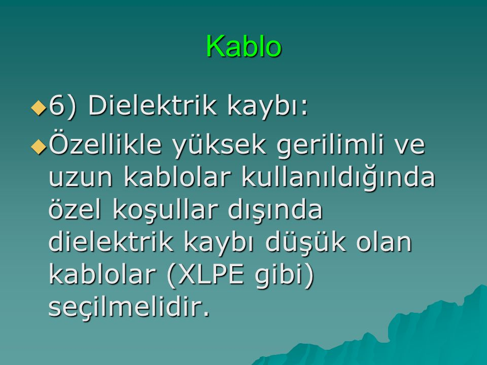 Kablo 6) Dielektrik kaybı: