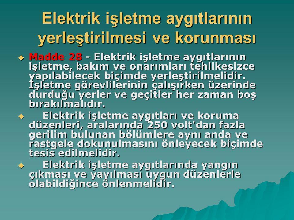 Elektrik işletme aygıtlarının yerleştirilmesi ve korunması