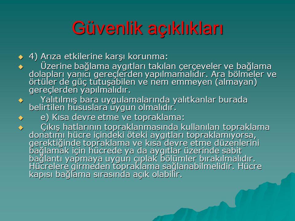 Güvenlik açıklıkları 4) Arıza etkilerine karşı korunma: